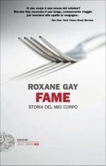 Cover di Fame, di Roxane Gay, edito da Einaudi Stile Libro